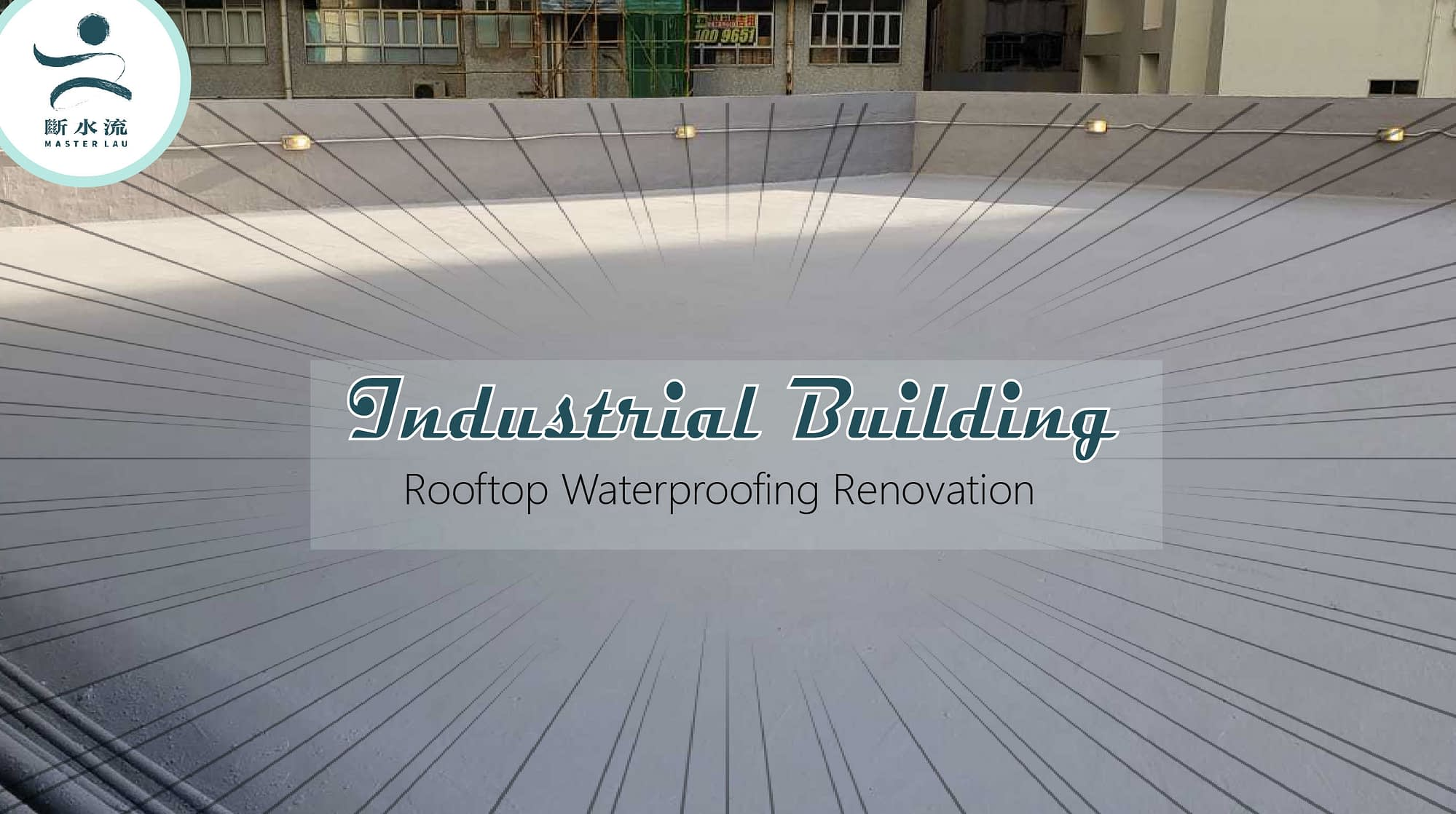 [Photo Record] Waterproofing Renovation of Industrial Building